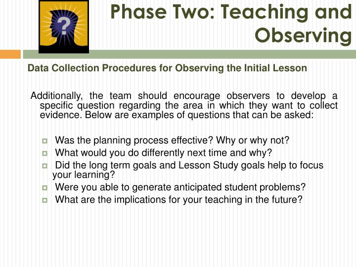 Phase Two: Teaching and Observing