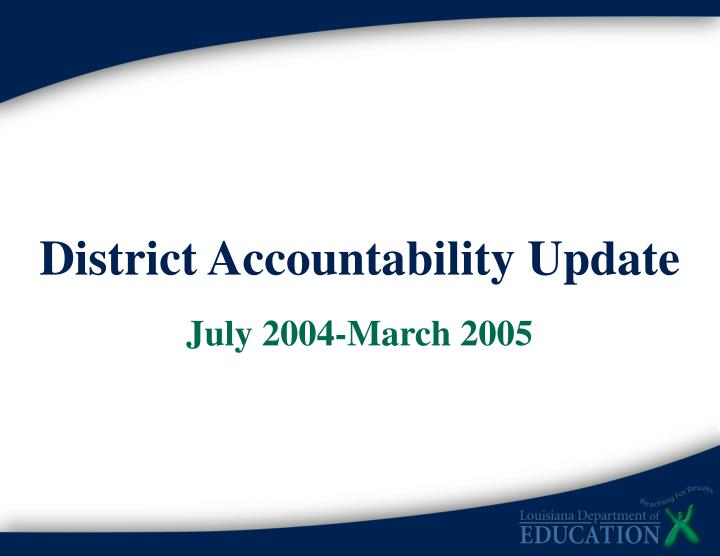 District Accountability Update