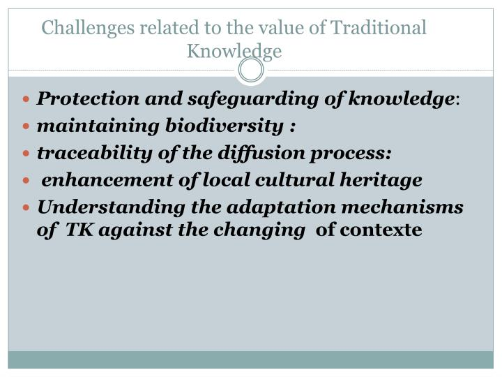 Challenges related to the value of traditional knowledge