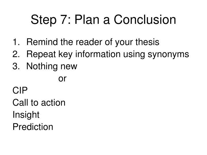 Step 7: Plan a Conclusion