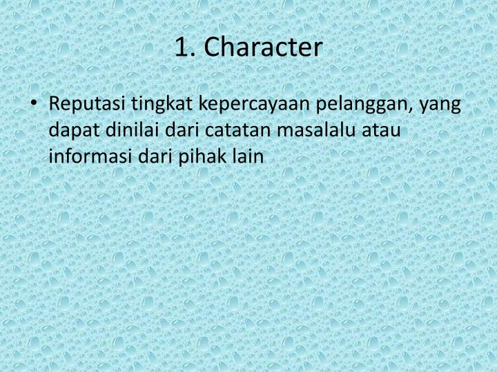 1. Character