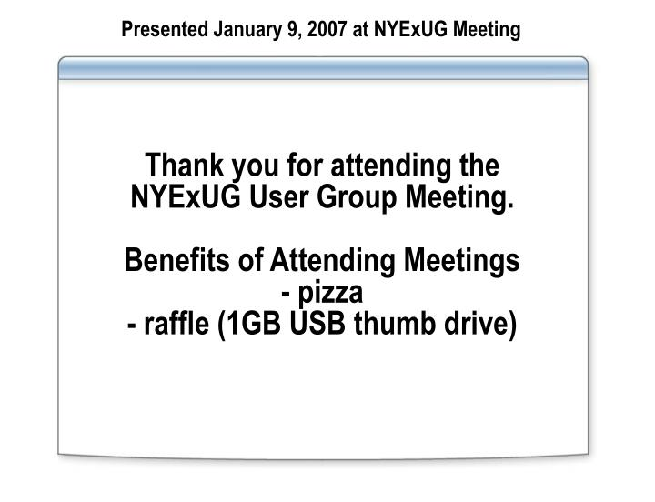Presented January 9, 2007 at NYExUG Meeting