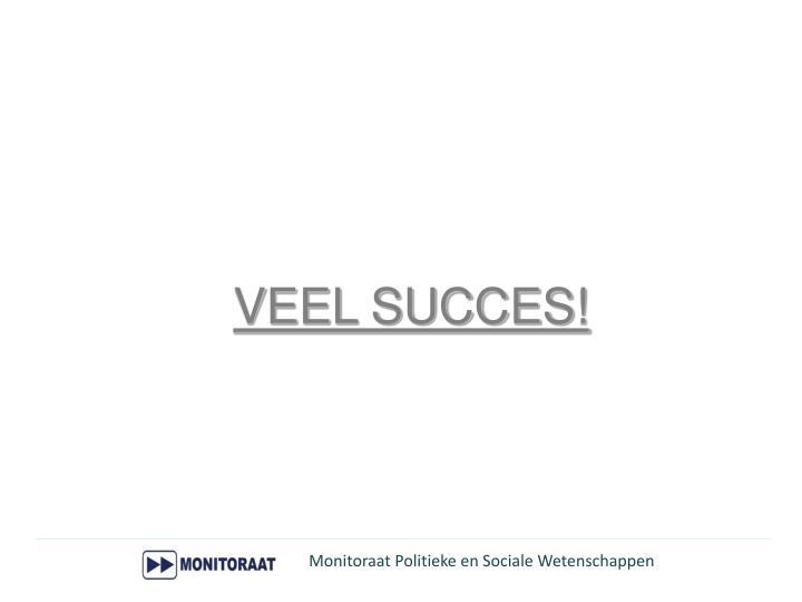 VEEL SUCCES!
