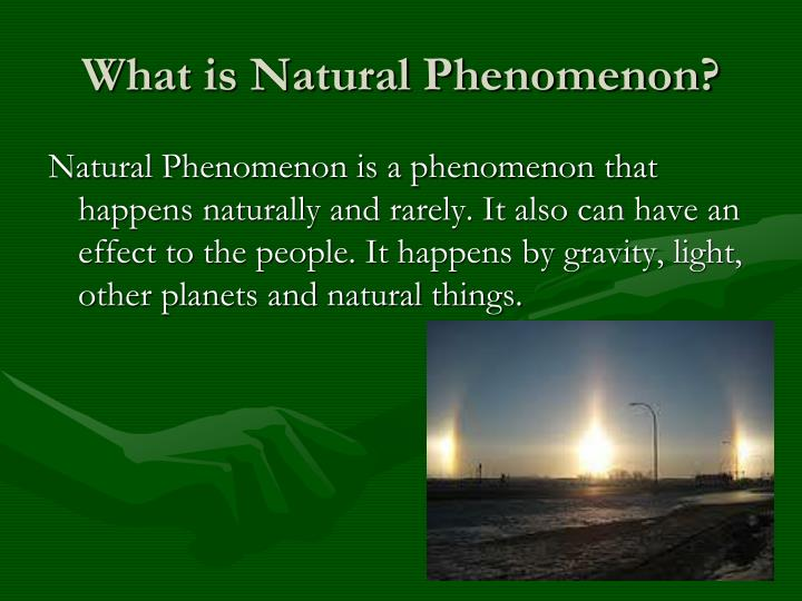 What is natural phenomenon
