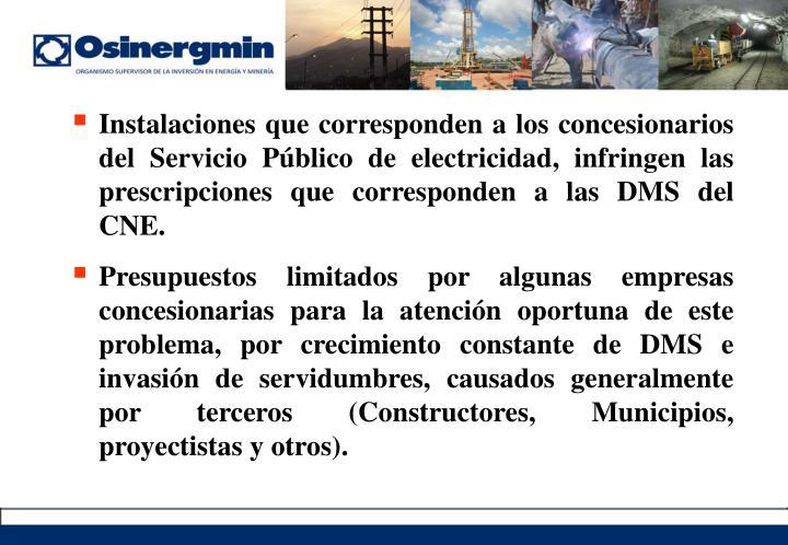 Instalaciones que corresponden a los concesionarios del Servicio Público de electricidad, infringen las prescripciones que corresponden a las DMS del CNE.