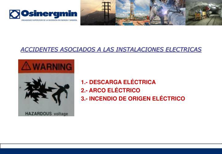 ACCIDENTES ASOCIADOS A LAS INSTALACIONES ELECTRICAS