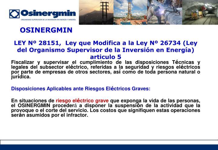 LEY Nº 28151,  Ley que Modifica a la Ley Nº 26734 (Ley del Organismo Supervisor de la Inversión en Energía) articulo 5