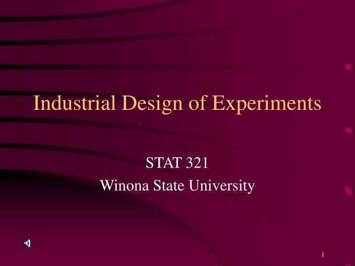 Industrial design of experiments