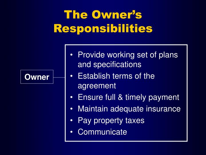 The Owner's Responsibilities