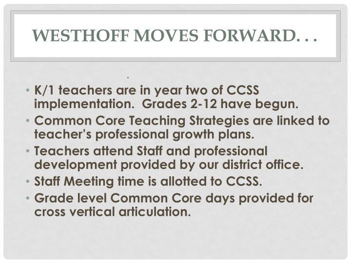 Westhoff moves forward. . .