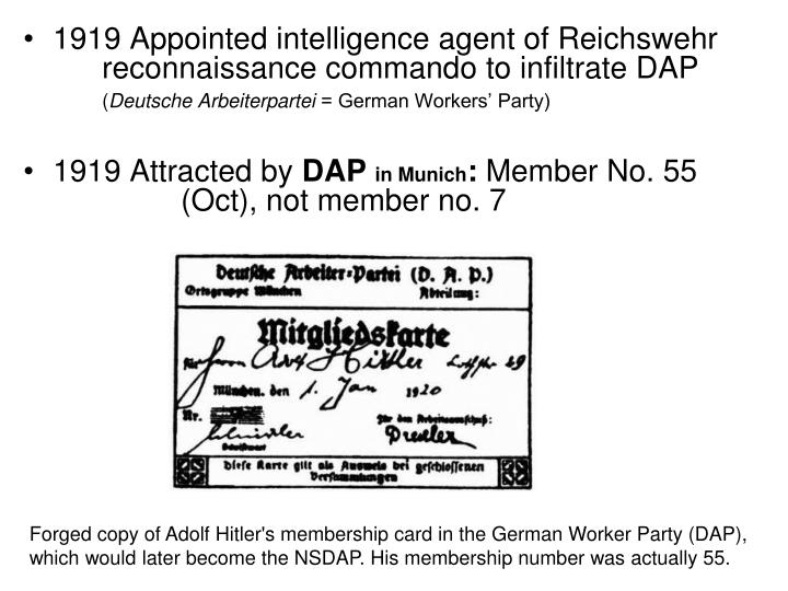 1919 Appointed intelligence agent of Reichswehr reconnaissance commando to infiltrate DAP
