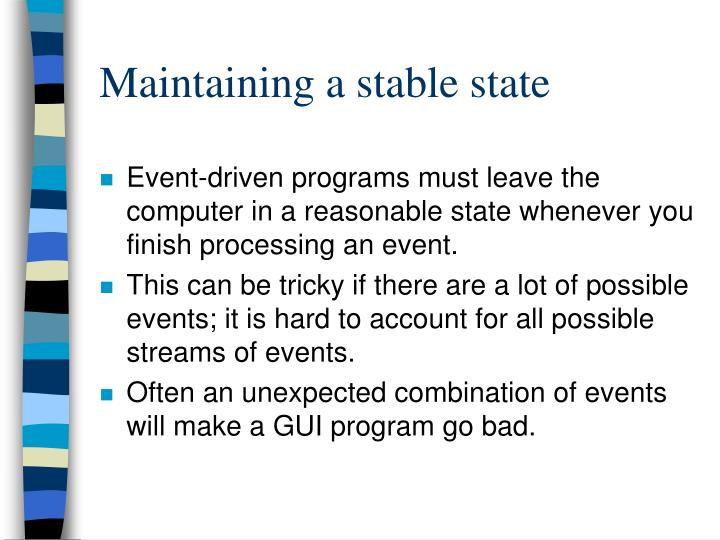 Maintaining a stable state