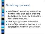serializing continued