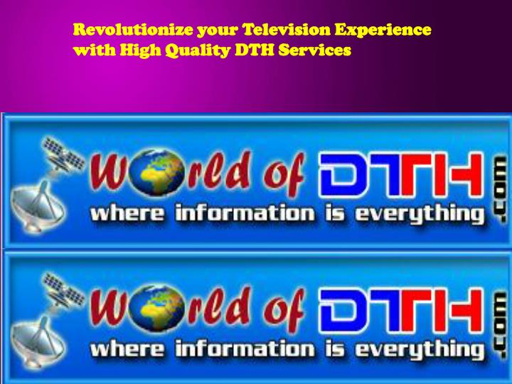 Revolutionize your Television Experience with High Quality DTH Services