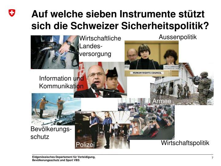 Auf welche sieben Instrumente stützt sich die Schweizer Sicherheitspolitik?