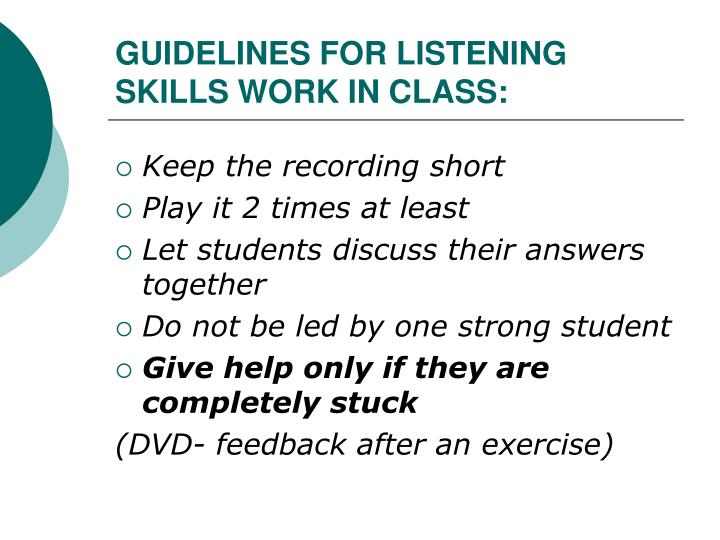 GUIDELINES FOR LISTENING SKILLS WORK IN CLASS: