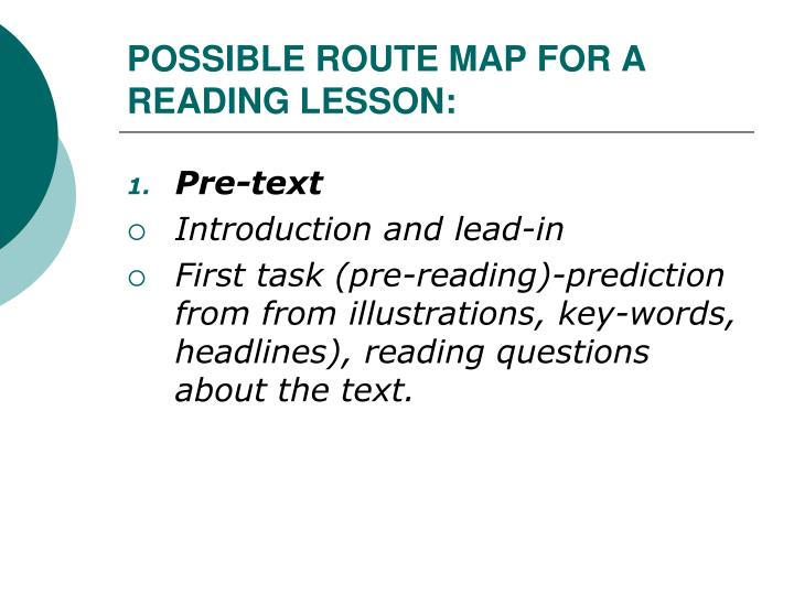 POSSIBLE ROUTE MAP FOR A READING LESSON: