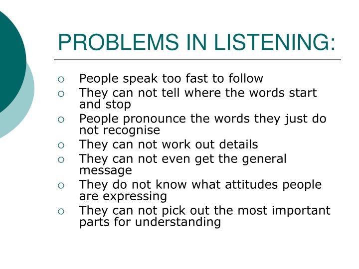 Problems in listening