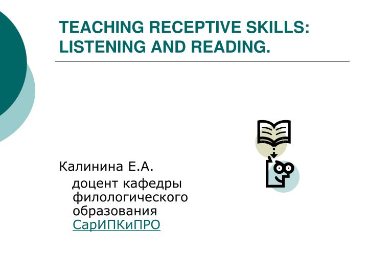 Teaching receptive skills listening and reading