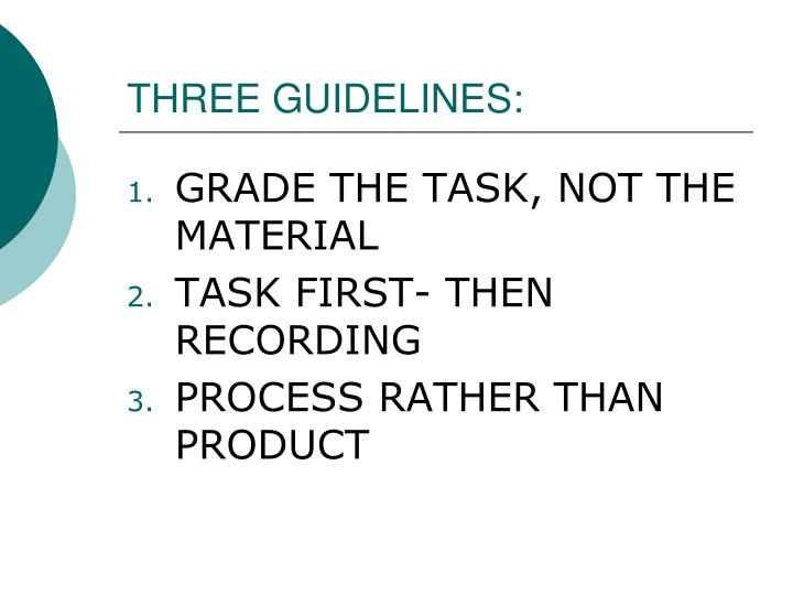 THREE GUIDELINES: