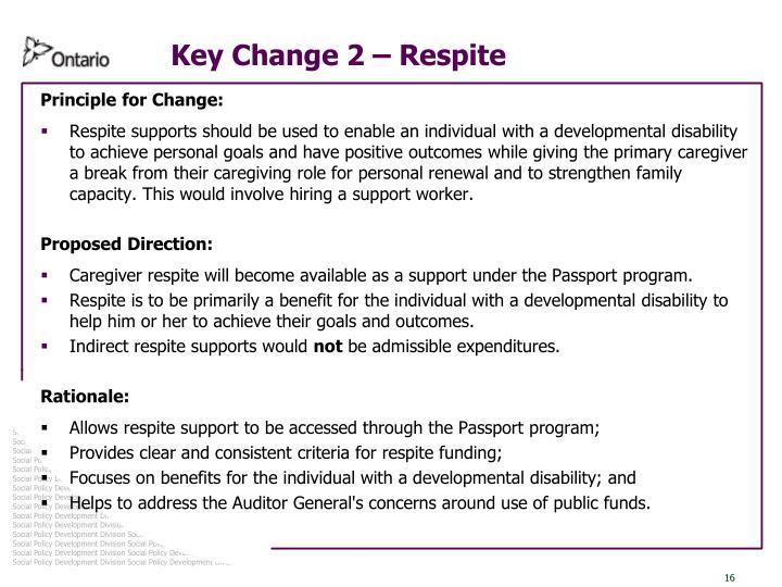 Key Change 2 – Respite
