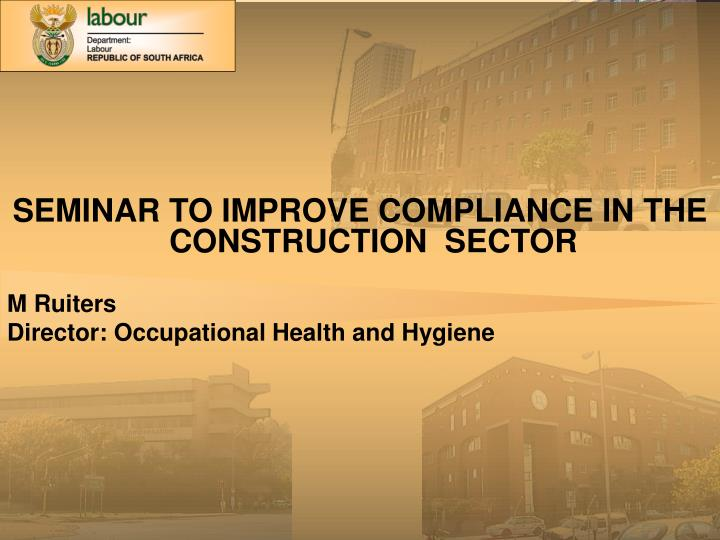 SEMINAR TO IMPROVE COMPLIANCE IN THE CONSTRUCTION  SECTOR