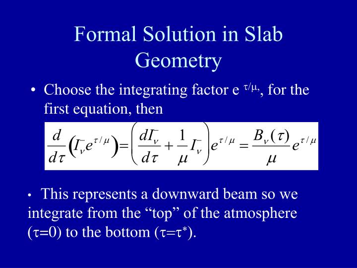 Formal Solution in Slab Geometry