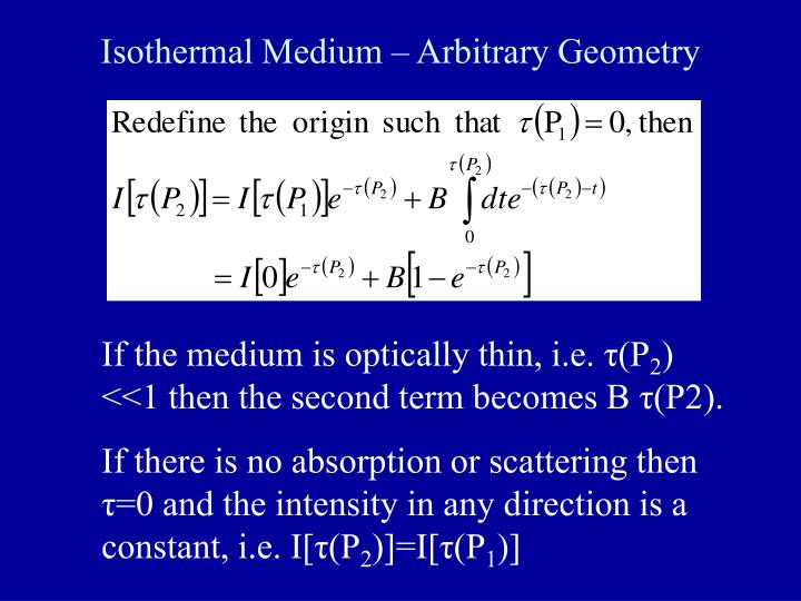 Isothermal Medium – Arbitrary Geometry