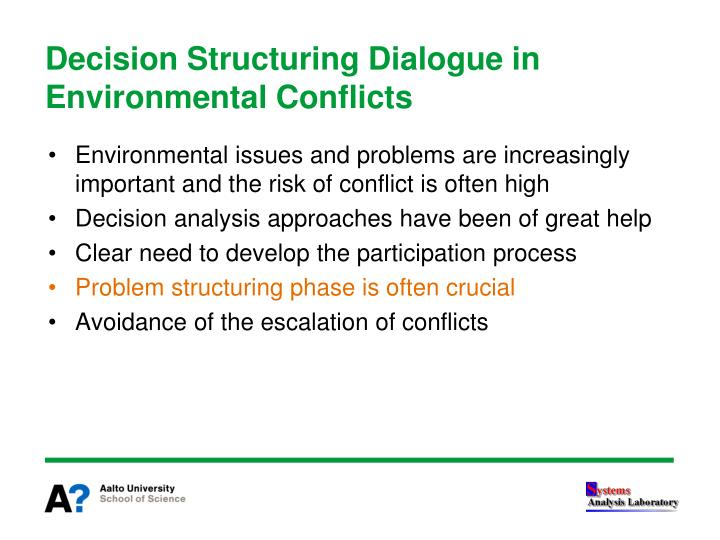 Decision Structuring Dialogue in Environmental Conflicts
