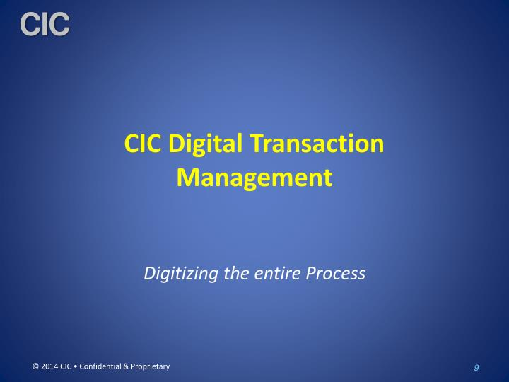 CIC Digital Transaction Management