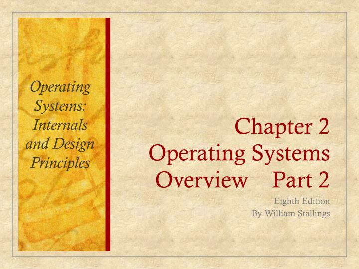 Chapter 2 operating systems overview part 2