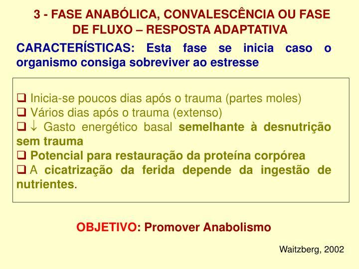 3 - FASE ANABÓLICA, CONVALESCÊNCIA OU FASE DE FLUXO – RESPOSTA ADAPTATIVA