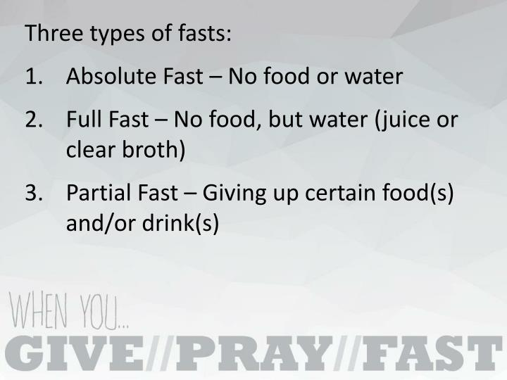 Three types of fasts: