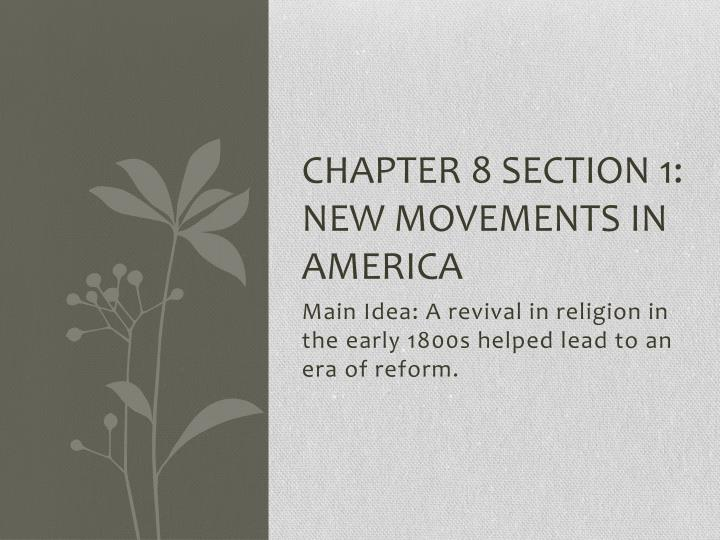 Chapter 8 section 1 new movements in america