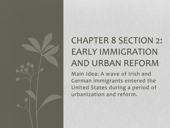 Chapter 8 section 2: early immigration and urban reform