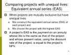 comparing projects with unequal lives equivalent annual series eas