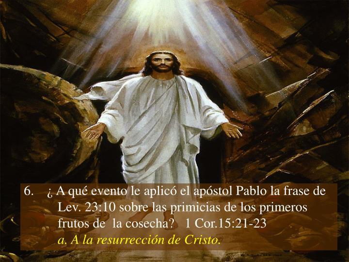¿ A qué evento le aplicó el apóstol Pablo la frase de