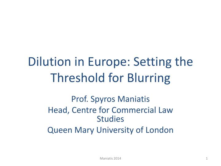Dilution in europe setting the threshold for blurring