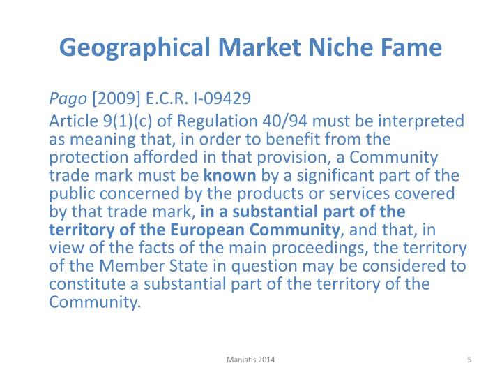 Geographical Market Niche Fame