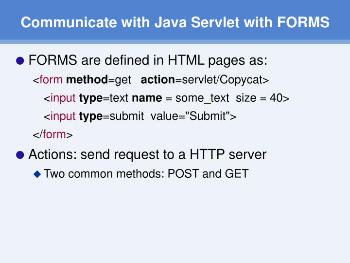 Communicate with Java Servlet with FORMS
