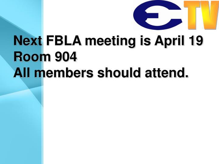 Next FBLA meeting is April 19