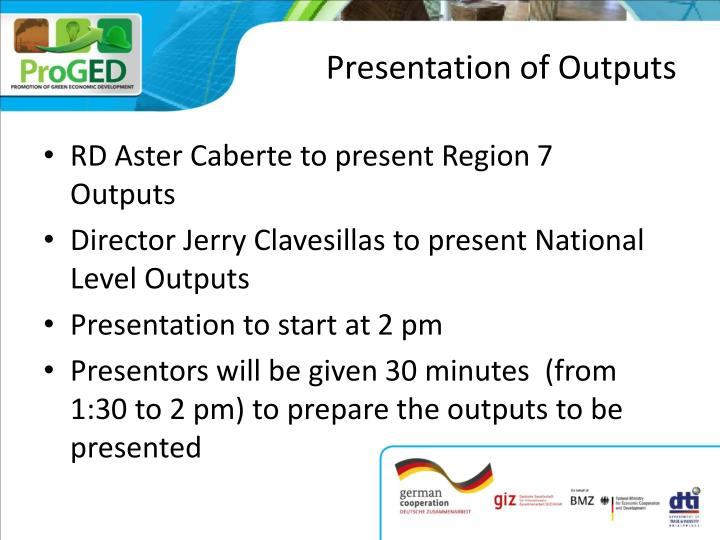 Presentation of Outputs
