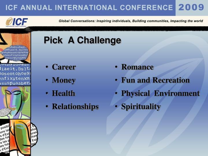 Pick  A Challenge
