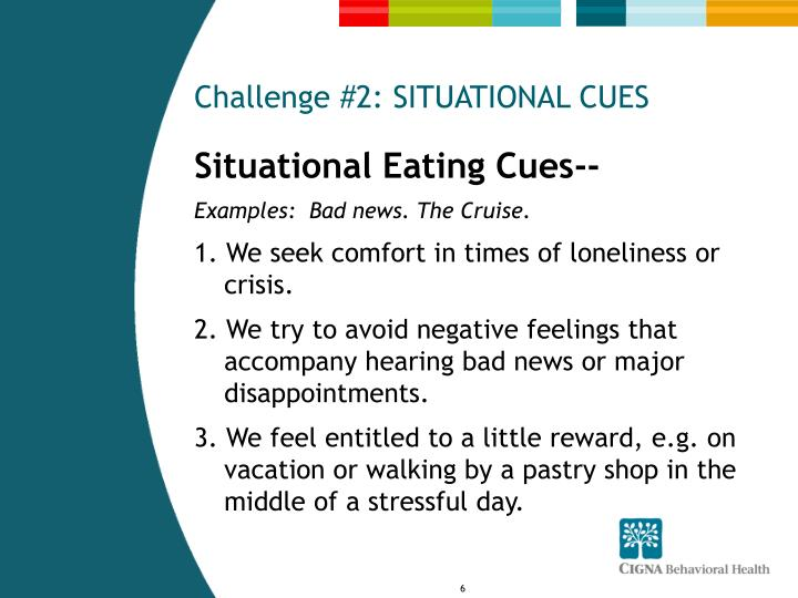 Challenge #2: SITUATIONAL CUES