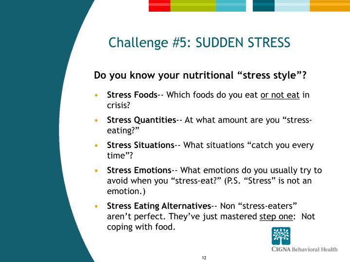 Challenge #5: SUDDEN STRESS