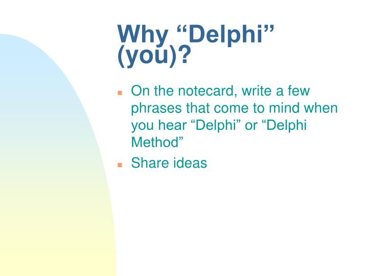 """Why """"Delphi"""" (you)?"""