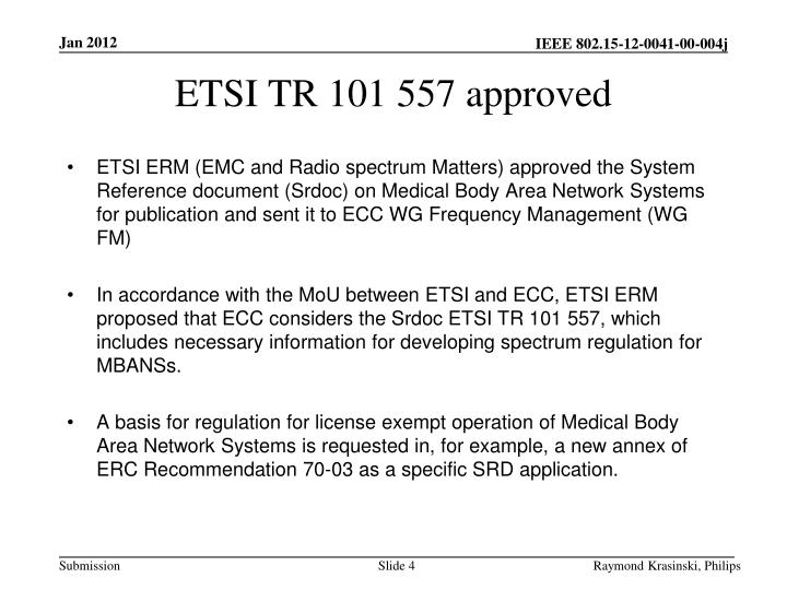 ETSI TR 101 557 approved