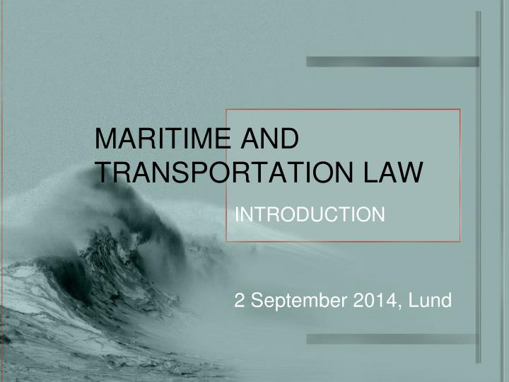 Maritime and transportation law