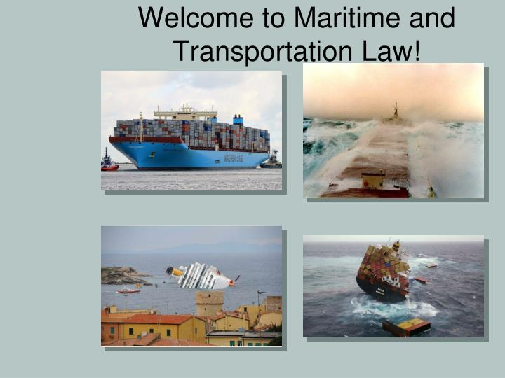 Welcome to Maritime and Transportation Law!