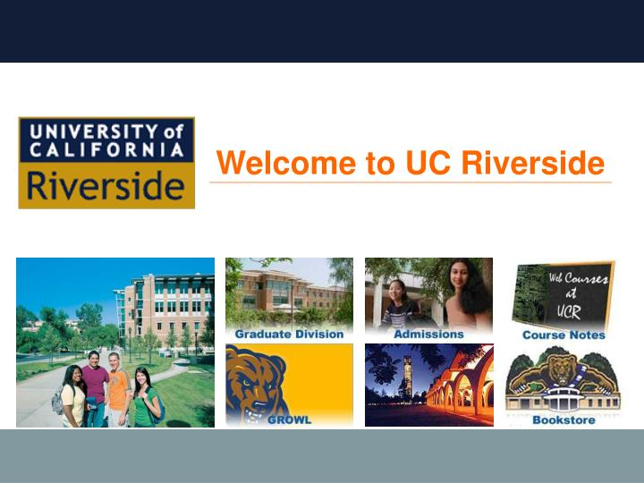 Welcome to UC Riverside